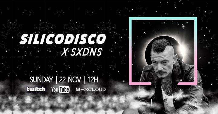 Silicodisco x SXDNS