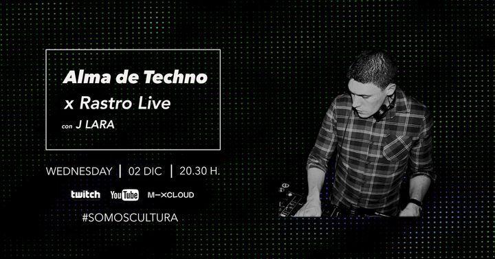 Alma de Techno x Rastro Live con J LARA