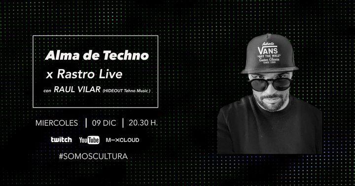 Alma de Techno x Rastro Live con Raul Vilar