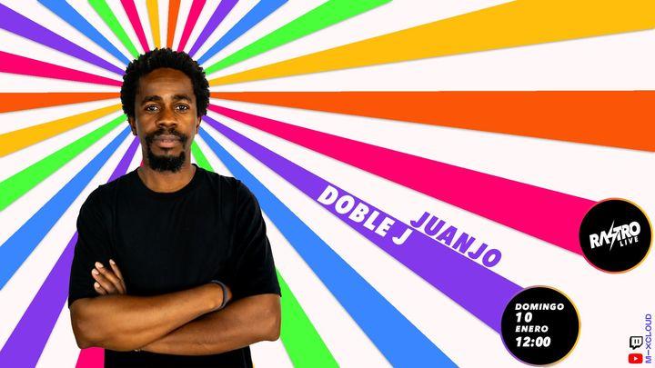Doble J x Rastro Live